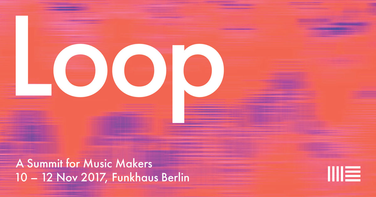 Berlin - LOOP A Summit for Music Makers @ Funkhaus Berlin  | Berlin | Berlin | Germany