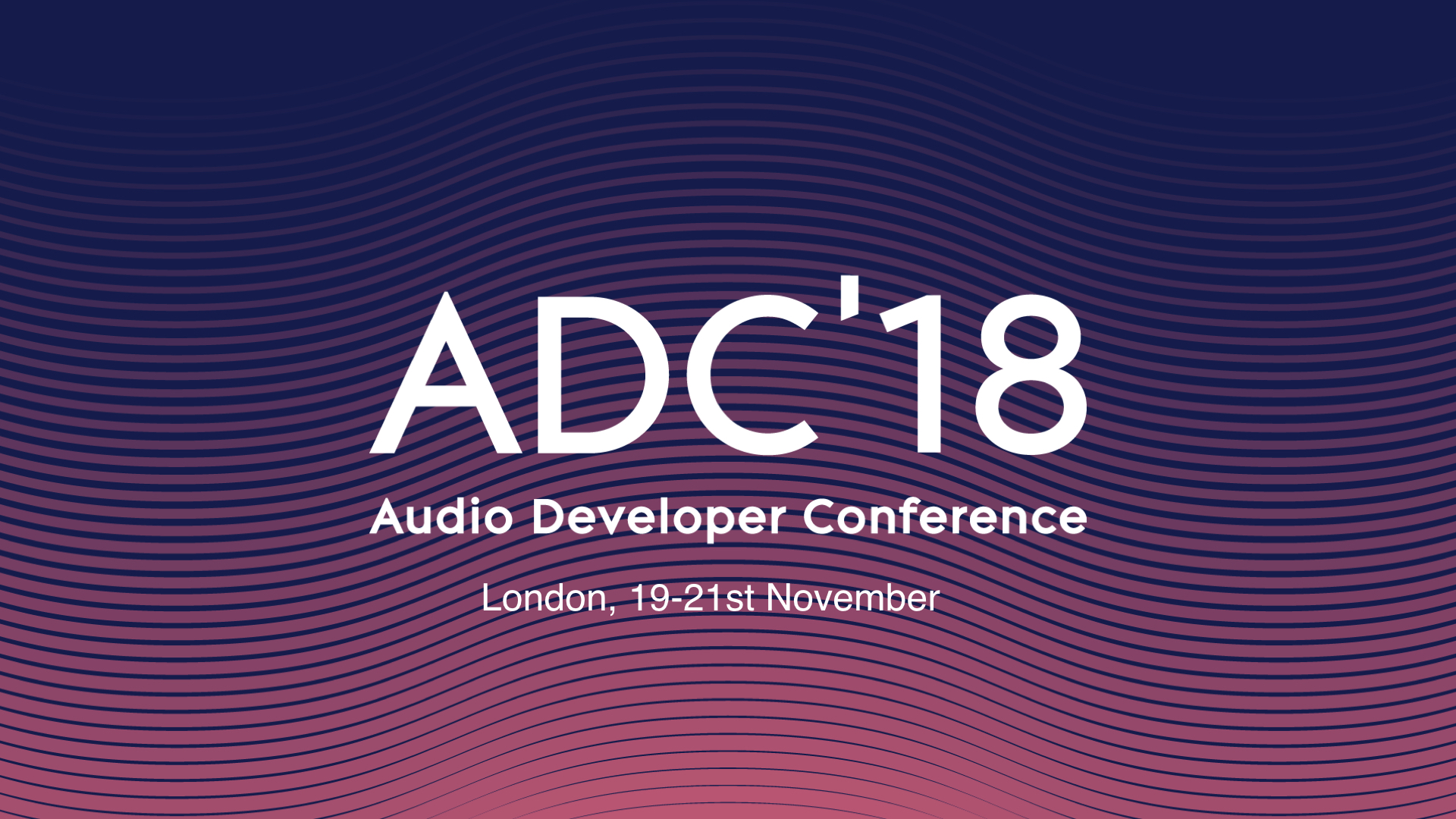 ADC: Audio Developer Conference - JUCE 2018
