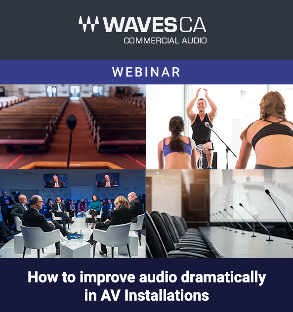 Waves Webinar: How to Improve Audio in AV Installations