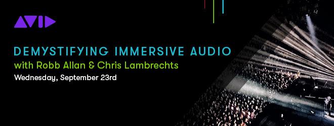 AVID Webinar: Demystifying Immersive Audio
