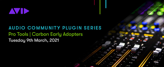 Audio Community Plugin: Pro Tools | Carbon Early Adopters