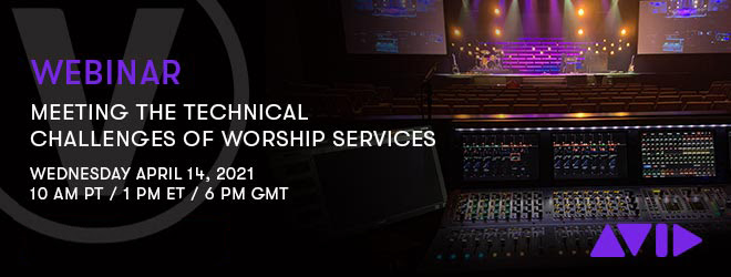 AVID Webinar: Meeting the Technical Challenges of Worship Services