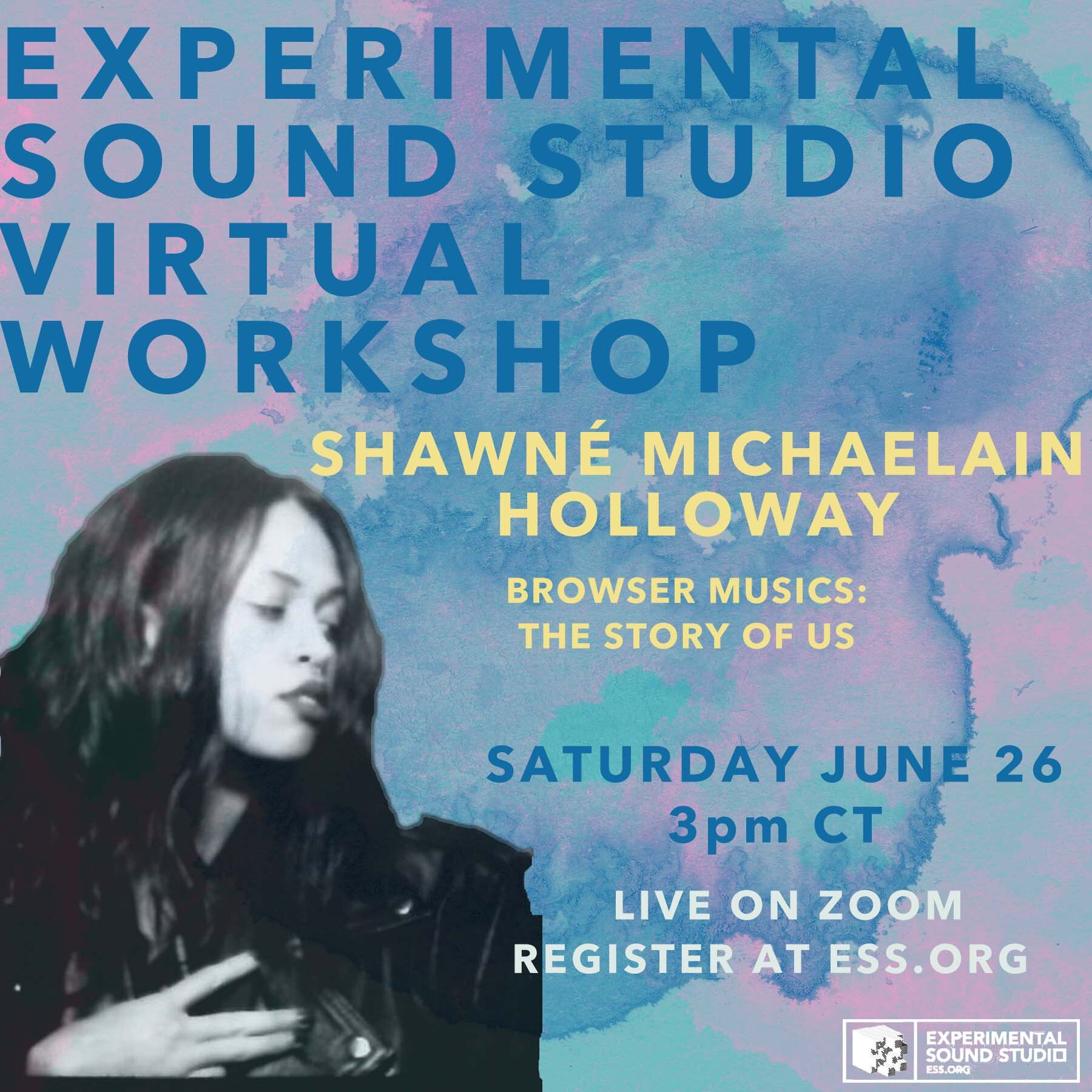 Workshop: Browser Musics: The Sound of Us with Shawné Michaelain Holloway